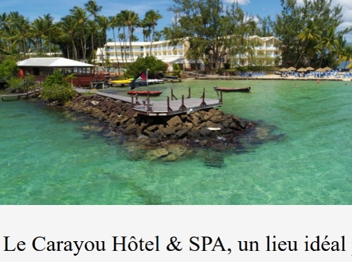 Carayou Hôtel & Spa Martinique Trois-Îlets